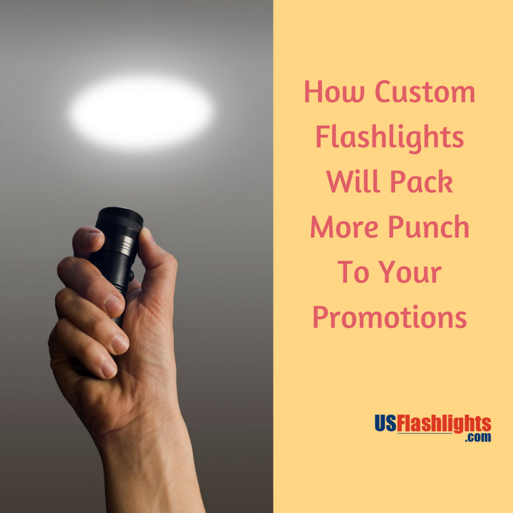 How Custom Flashlights Will Pack More Punch To Your Promotions