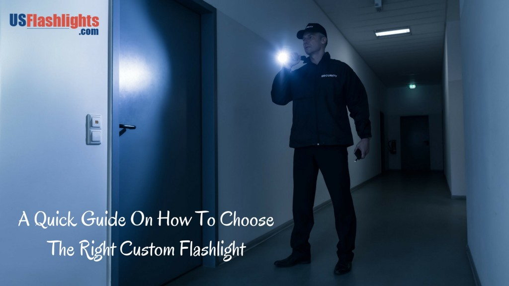 A Quick Guide On How To Choose The Right Custom Flashlight ...