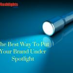 Custom Maglite Flashlights- The  Best Way To Put Your Brand Under Spotlight