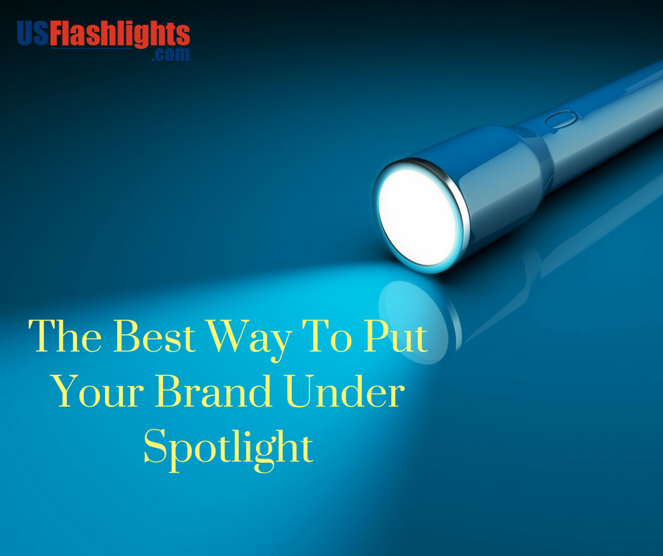 The Best Way To Put Your Brand Under Spotlight