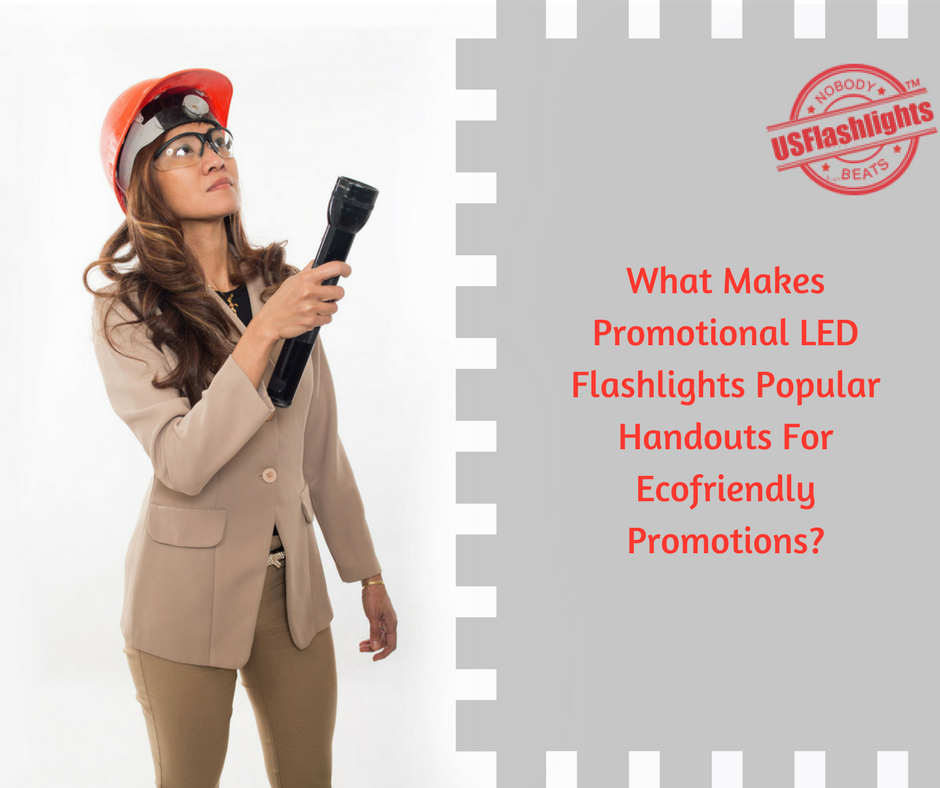 What Makes Promotional LED Flashlights Popular Handouts For Ecofriendly Promotions-
