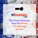 Custom Maglites – The Truly American Way Of Getting Your Message Across