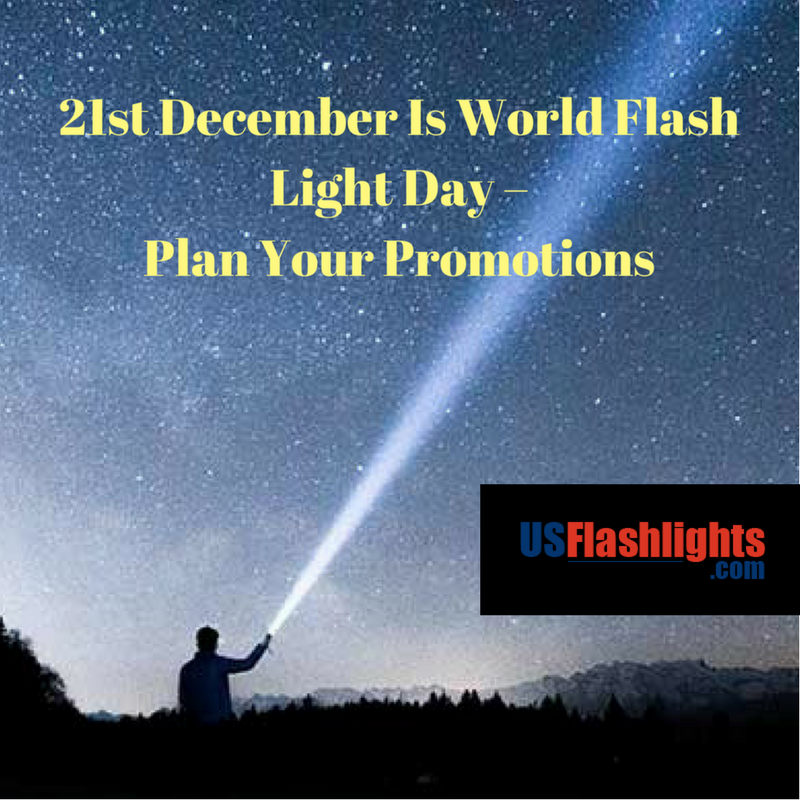 21st December Is World Flash Light Day – Plan Your Promotions
