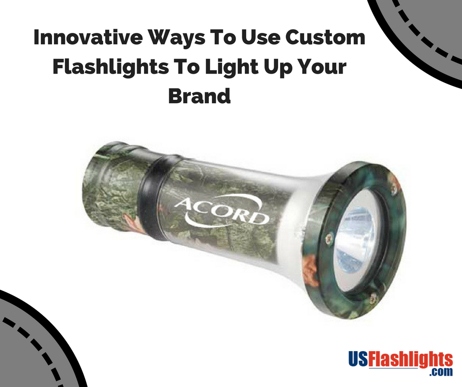 Innovative Ways To Use Custom Flashlights To Light Up Your Brand