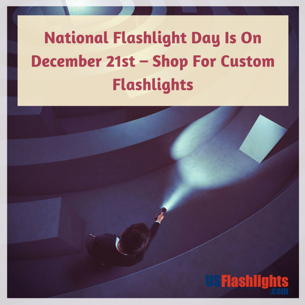 National Flashlight Day Is On December 21st – Shop For Custom Flashlights